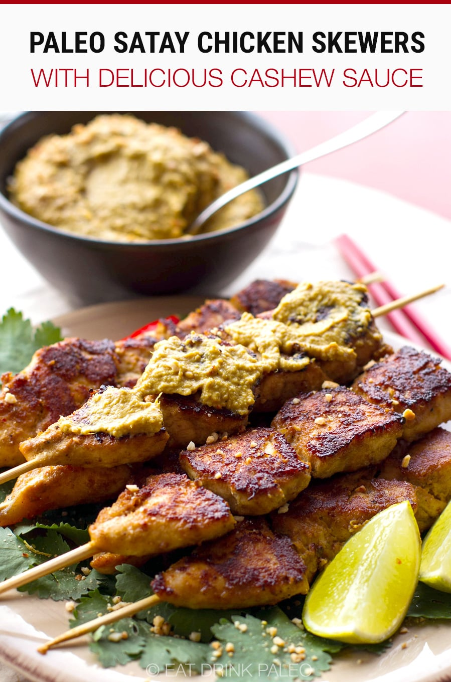 Paleo Satay Chicken Skewers With Creamy Cashew Sauce | #satay #chicken #paleo #paleorecipes