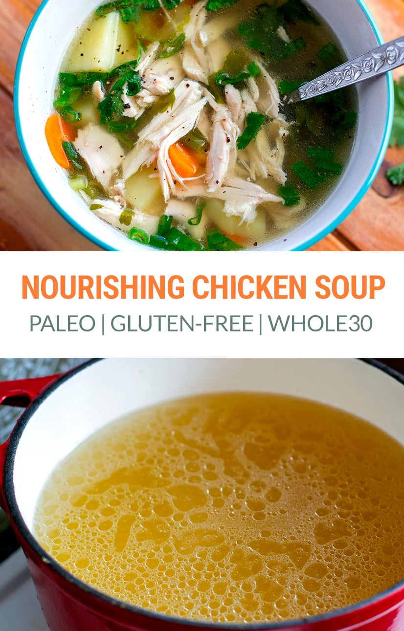Chicken soup recipe - nourishing, healthy, paleo, gluten-free, Whole30