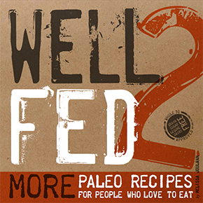 Well Fed 2 Cookbook by Melissa Joulwan