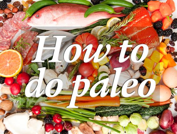 how_to_do_paleo