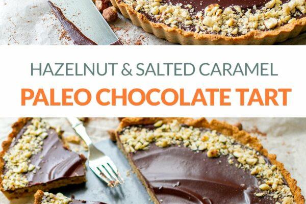Paleo Chocolate Tart with Salted Caramel & Hazelnuts