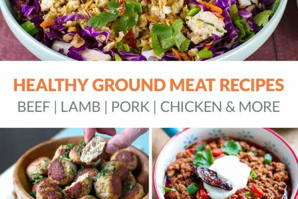 Healthy Ground Meat Recipes (Beef, Pork, Chicken, Lamb, Bison, Turkey & More)