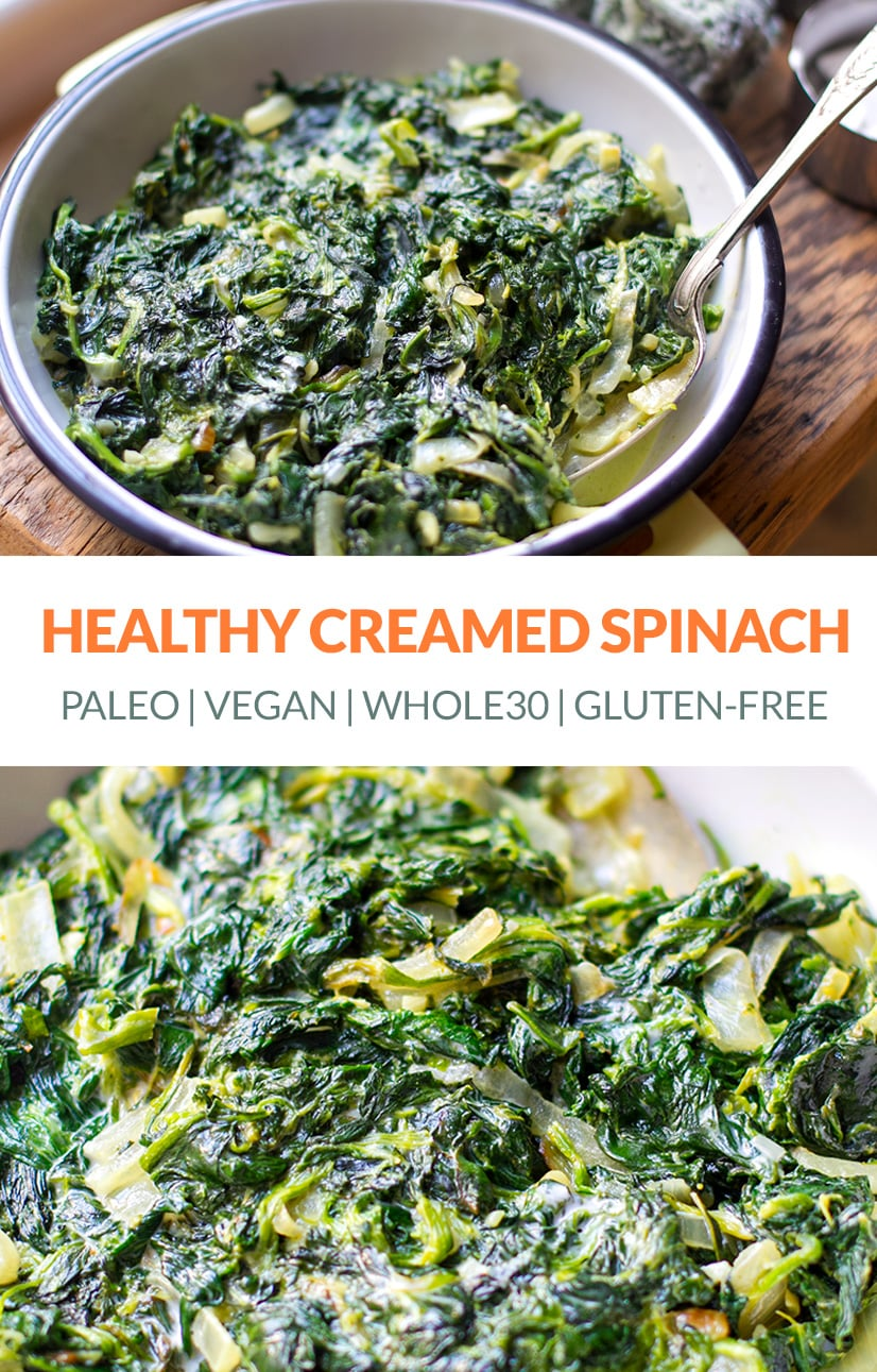 Healthy Creamed Spinach (Vegan, Paleo, Whole30, Gluten-free)