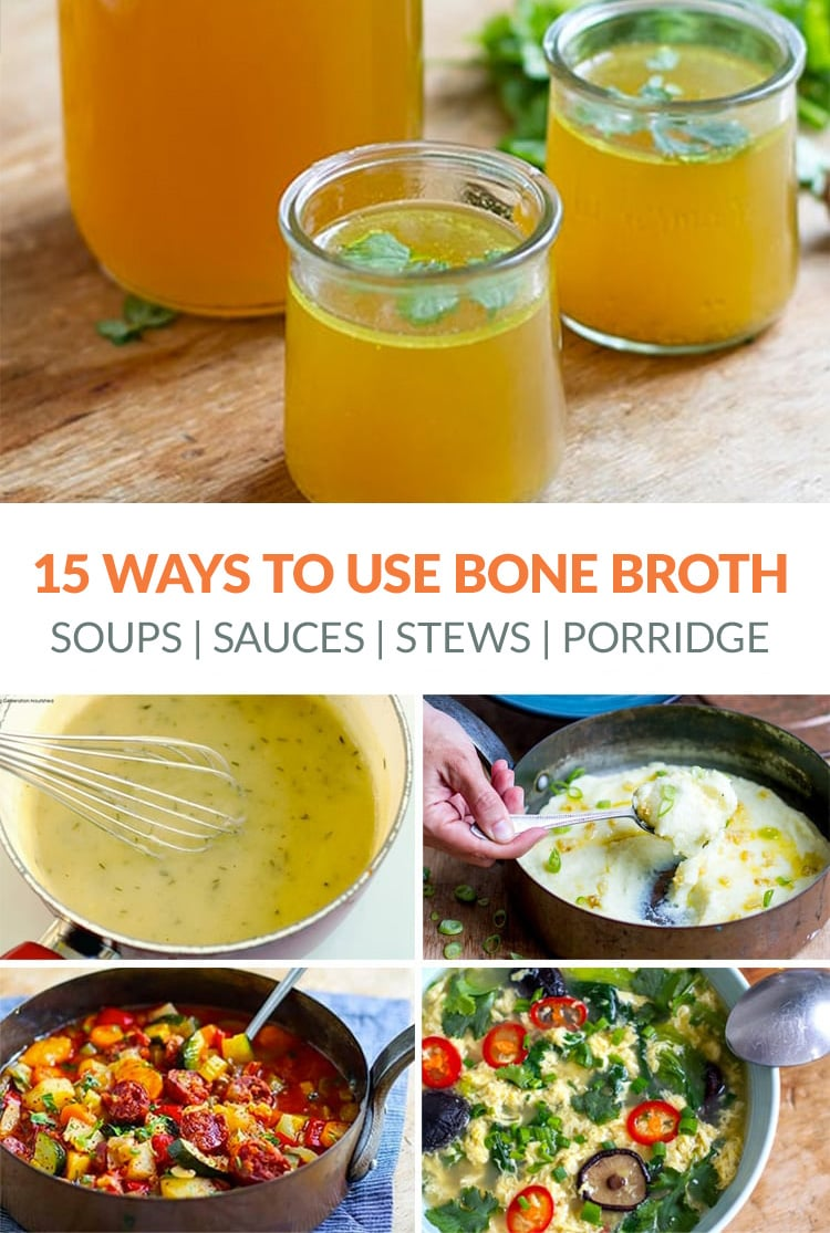 15 Ideas & Recipes Using Bone Broth