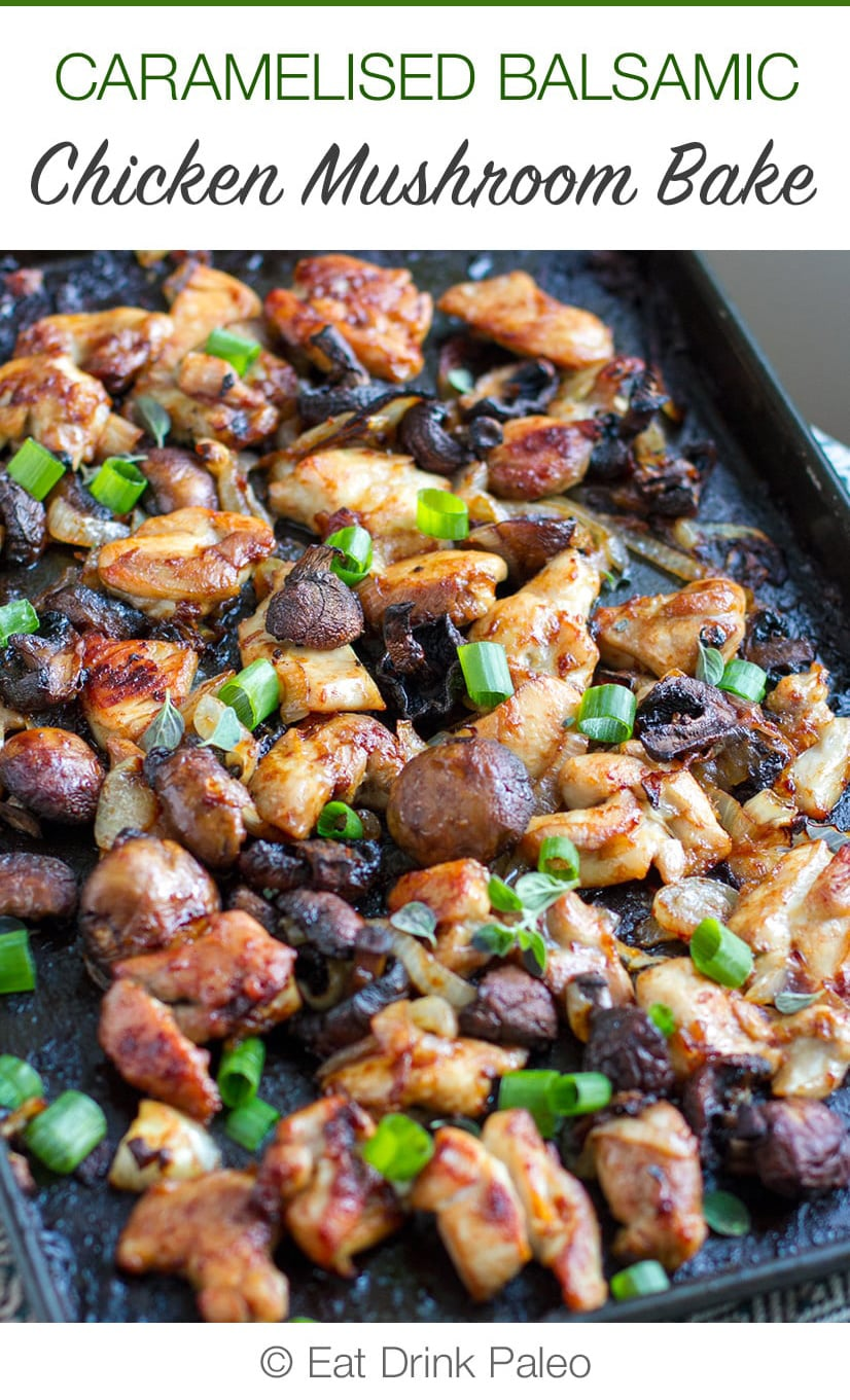 Caramelised Balsamic Chicken Mushroom Bake ( Paleo, Gluten-Free, Sheet Pan)