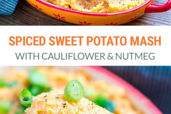 Cauliflower & Sweet Potato Mash Spiced With Nutmeg and Cumin