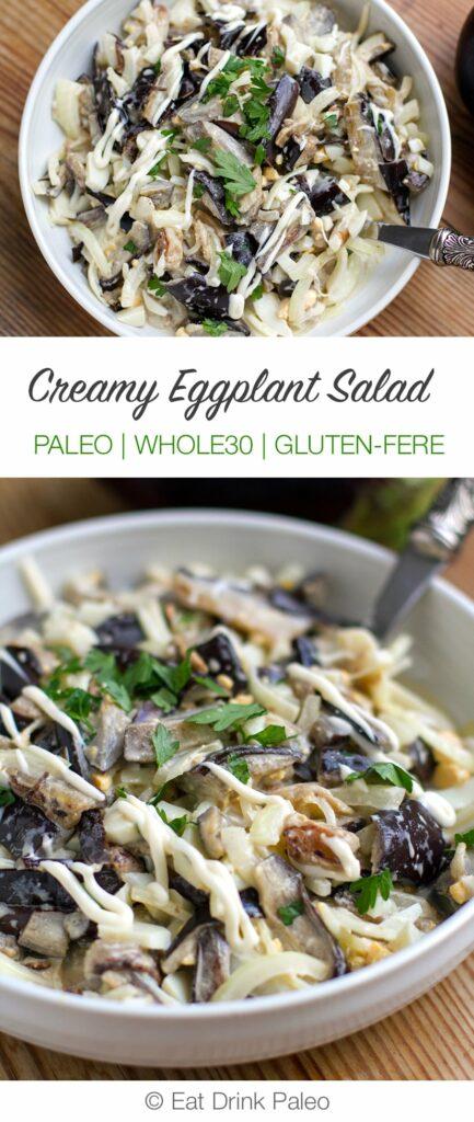 Marvellous Creamy Eggplant Salad (Paleo, Whole30, Gluten-free, Vegetarian)