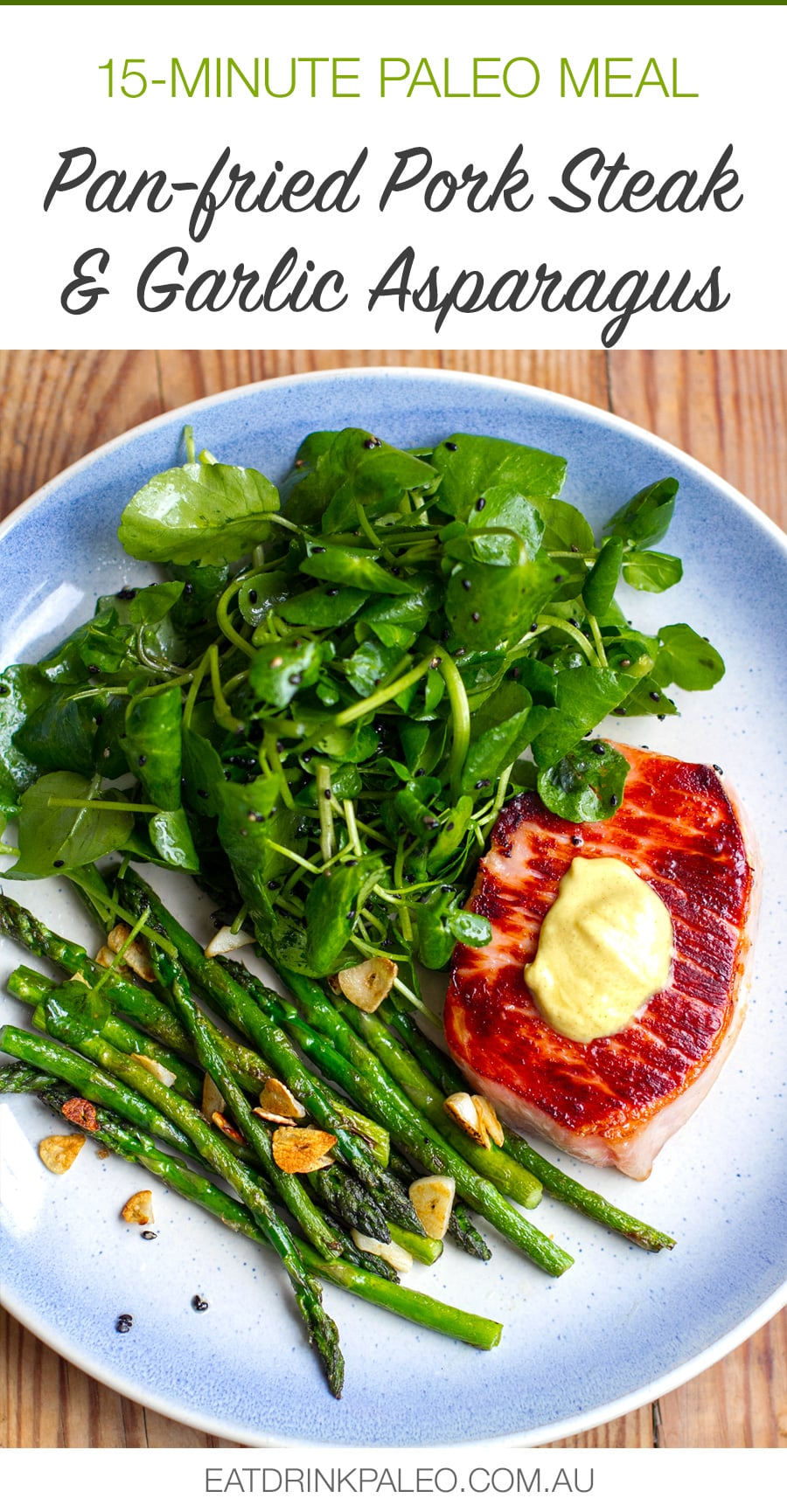 Quick & Easy Pork Steaks With Garlic Asparagus & Watercress Salad (Paleo, Whole30, Keto)