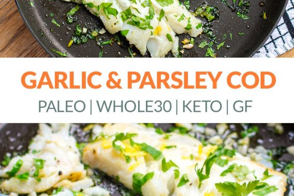 Grilled Cod With Garlic & Parsley (Paleo, Keto, Whole30)