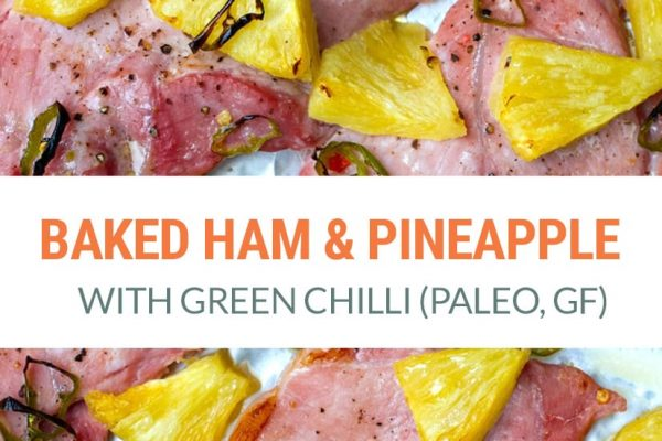Baked Ham & Pineapple (Gammon) with Green Chilli (Paleo, Gluten-free, Low-Carb)
