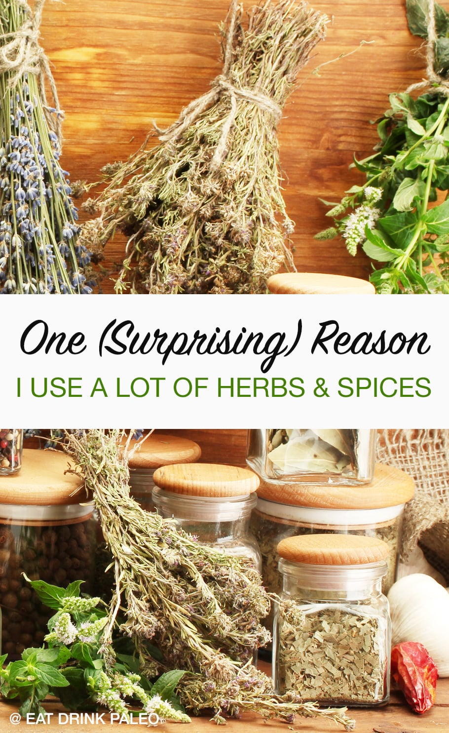 One (Surprising) Reason I Use A Lot Of Herbs & Spices Is....find out what it is my post!