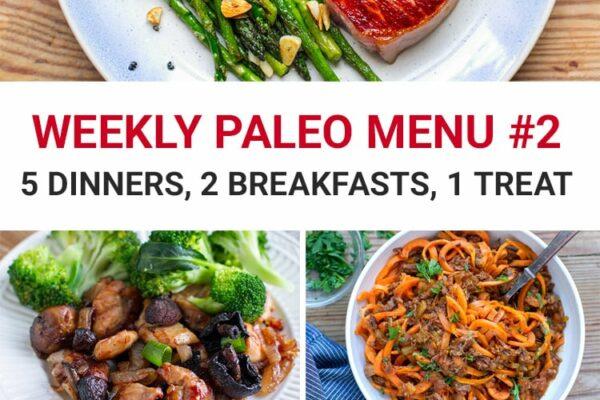 Weekly Paleo Meal Plan Menu #2 - 5 dinners, 2 breakfasts and 1 dessert