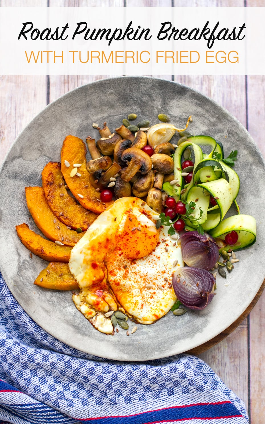 Fall harvest breakfast of roasted pumpkin, mushrooms and turmeric fried egg. Perfect weekend brunch meal that is paleo and Whole30 friendly.