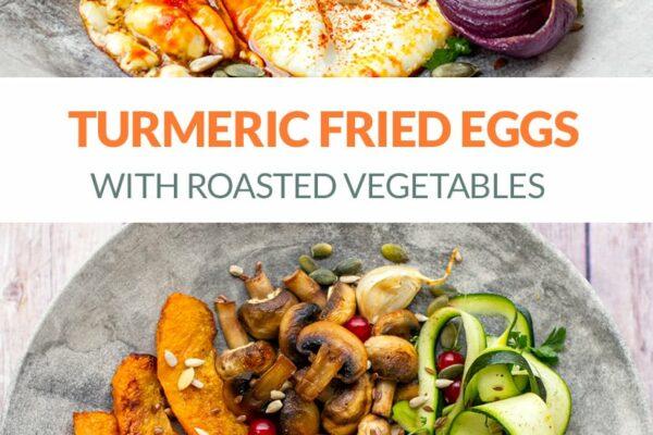 Turmeric Fried Eggs With Roast Vegetables (Paleo, Whole30)