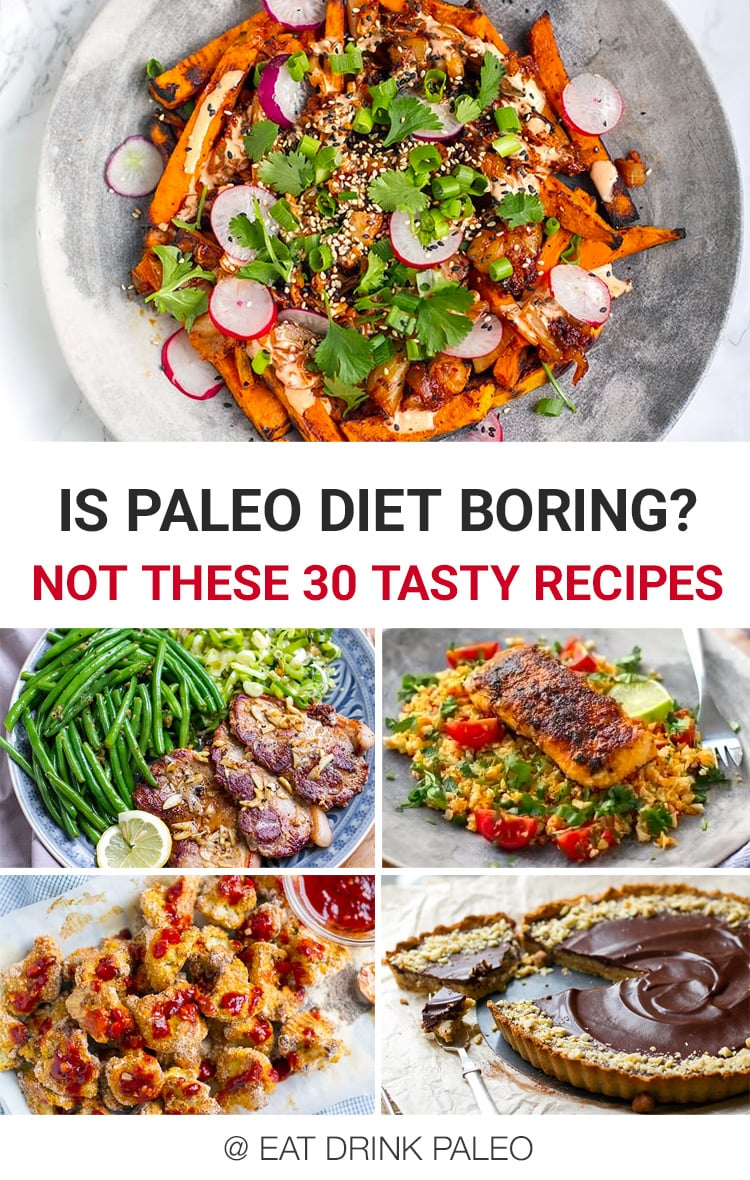 Is Paleo Diet Boring? Not if you check these 30 delicious paleo recipes that prove otherwise.