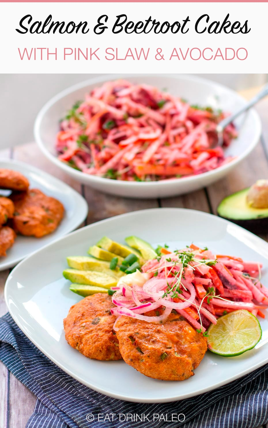 Paleo Salmon & Beet Cakes With Pink Slaw, Avocado & Pickled Onions (Whole30, Gluten-Free, Low-Carb)