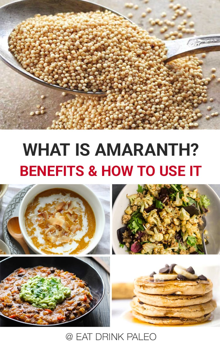 What is amaranth? What are the nutritional benefits? Is it Paleo friendly? How to cook and use amaranth.