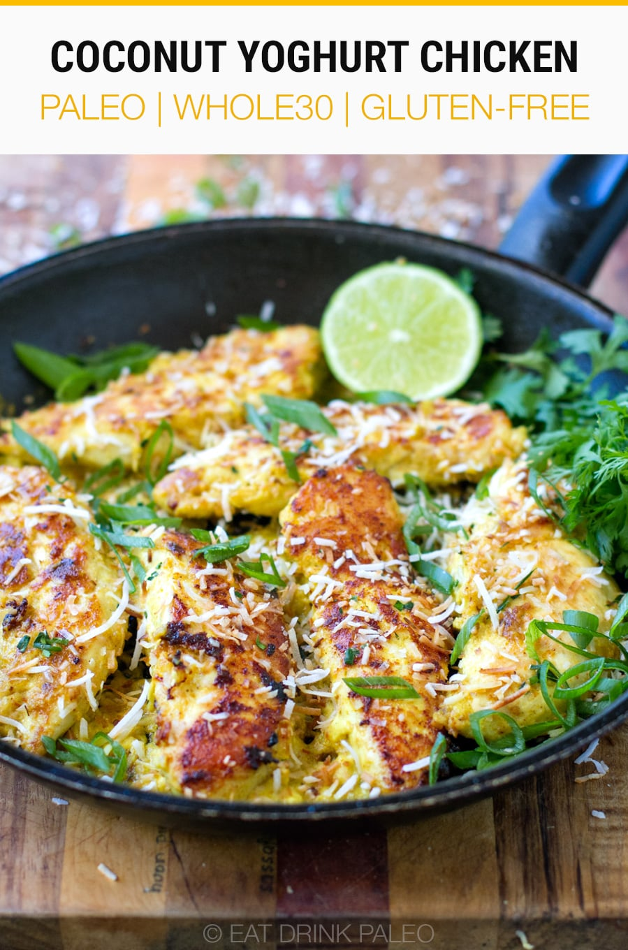 Coconut Yoghurt Chicken (Paleo, Whole30, Keto, Gluten-free, Dairy-free) #chicken #paleo #whole30 #chickenrecipes #coconut #keto
