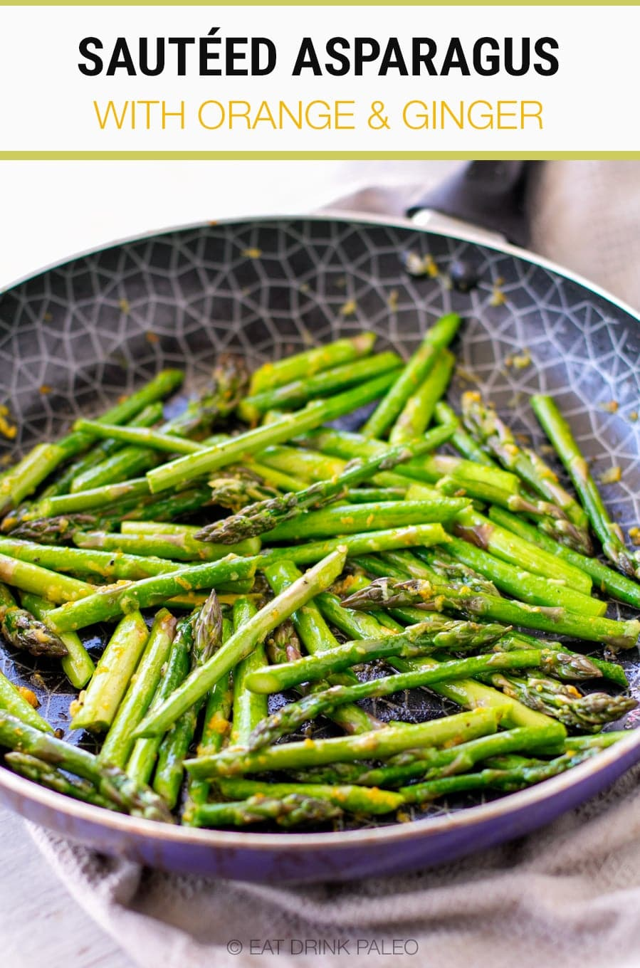 Sautéed Asparagus With Ginger & Orange