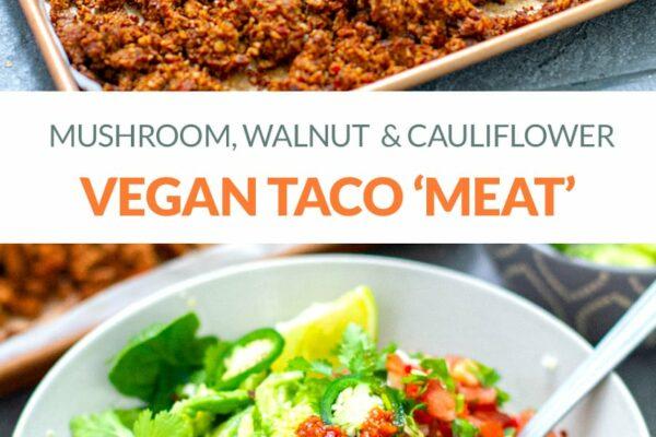 Vegan Taco Meat With Mushrooms, Walnut & Cauliflower