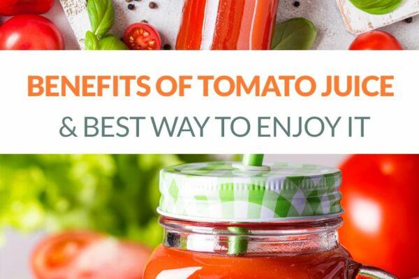 Tomato Juice Nutrition & Benefits & How to Enjoy It