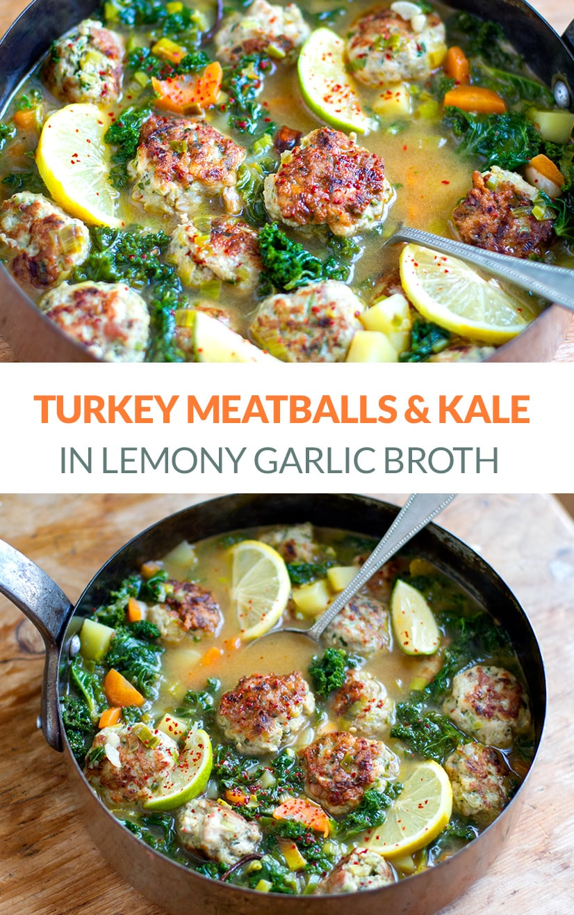 Turkey Meatball Soup With Kale & Lemon Garlic Broth