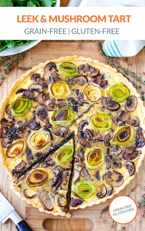 Savory Tart With Leeks & Mushrooms (Gluten-Free, Grain-Free)