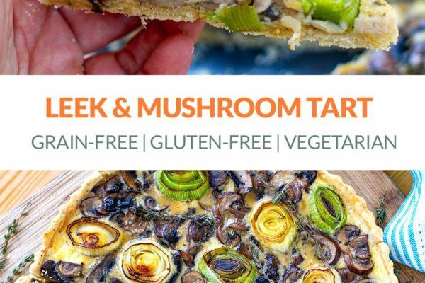 Leek & Mushroom Tart (Grain-Free, Gluten-Free)