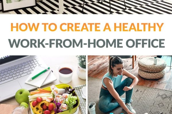 How To Create A Healthy Work-From-Home Office Space