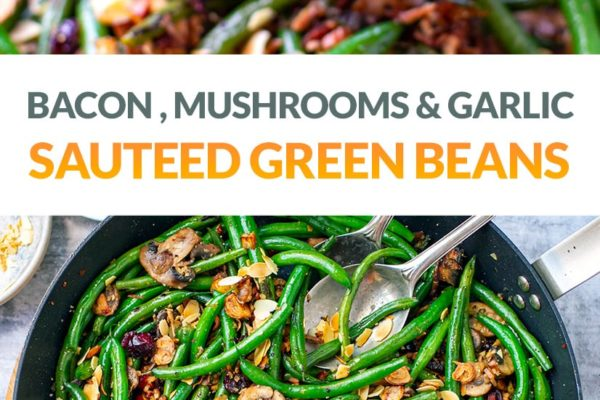 Sautéed Green Beans With Bacon Mushrooms & Garlic
