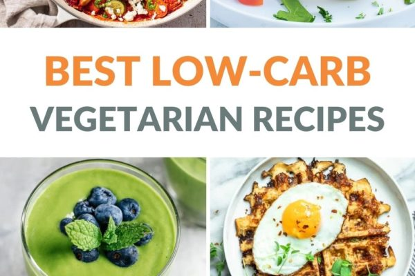 Low-Carb Vegetarian Recipes (Breakfast, Lunch & Dinners)