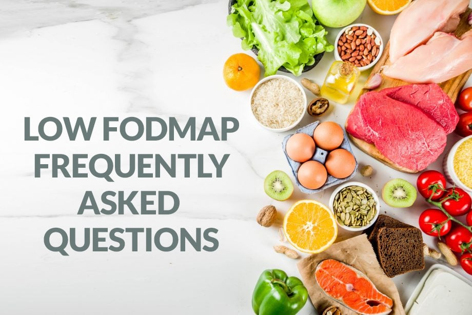 Low fodmap frequently asked questions